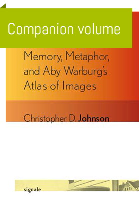 Memory, Metaphor, and Aby Warburg's Atlas of Images by Christopher Johnson